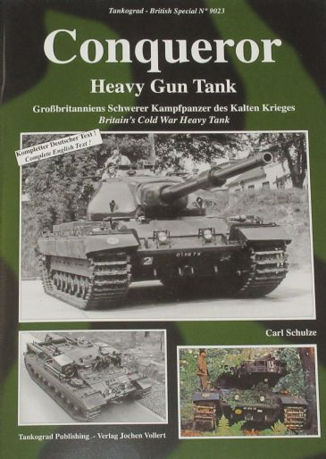 Conqueror Heavy Gun Tank, by Carl Schulze, subtitled 'Britain's Cold War heavy Tank'